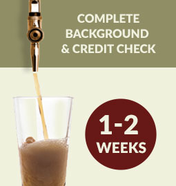 Step 4 - Complete background & credit check: 1 - 2 weeks
