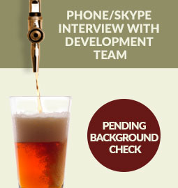 Step 5 - Phone/Skype interview with development team: Pending background check